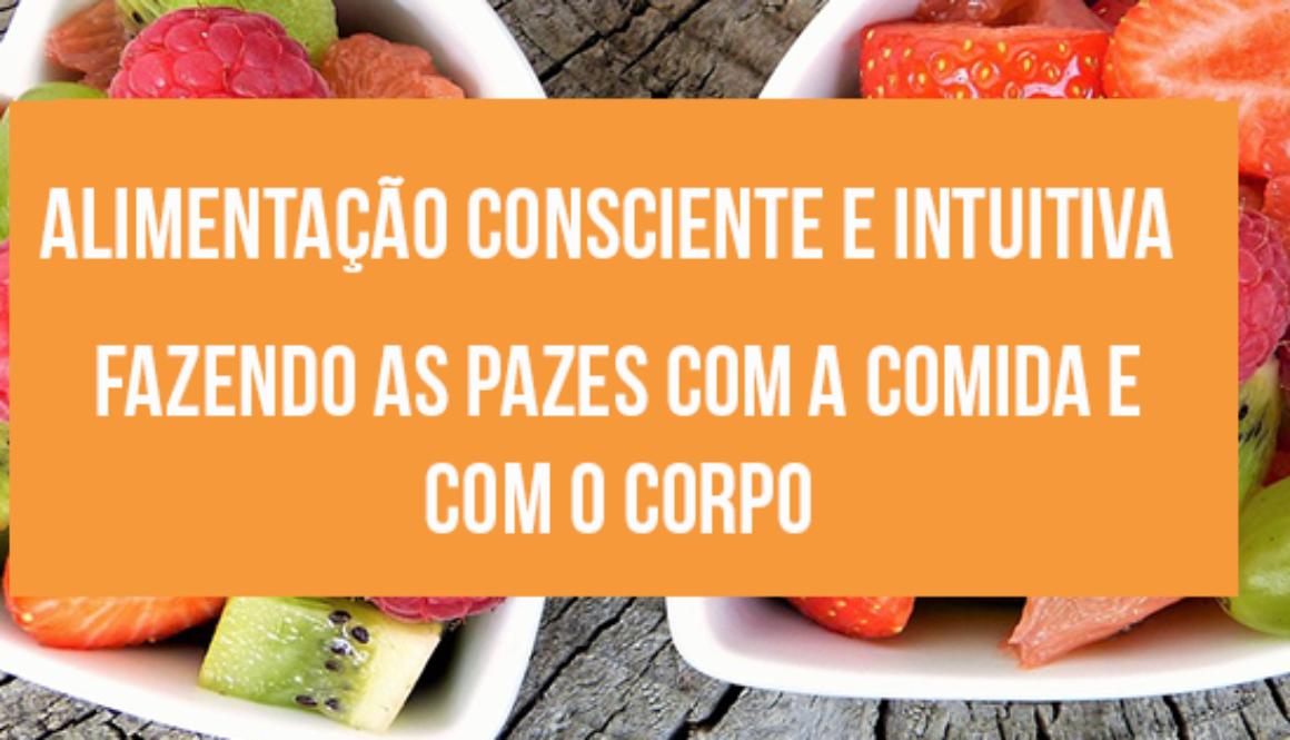 Alimentação Consciente e Intuitiva: Fazendo as Pazes Com a Comida e Com o Corpo