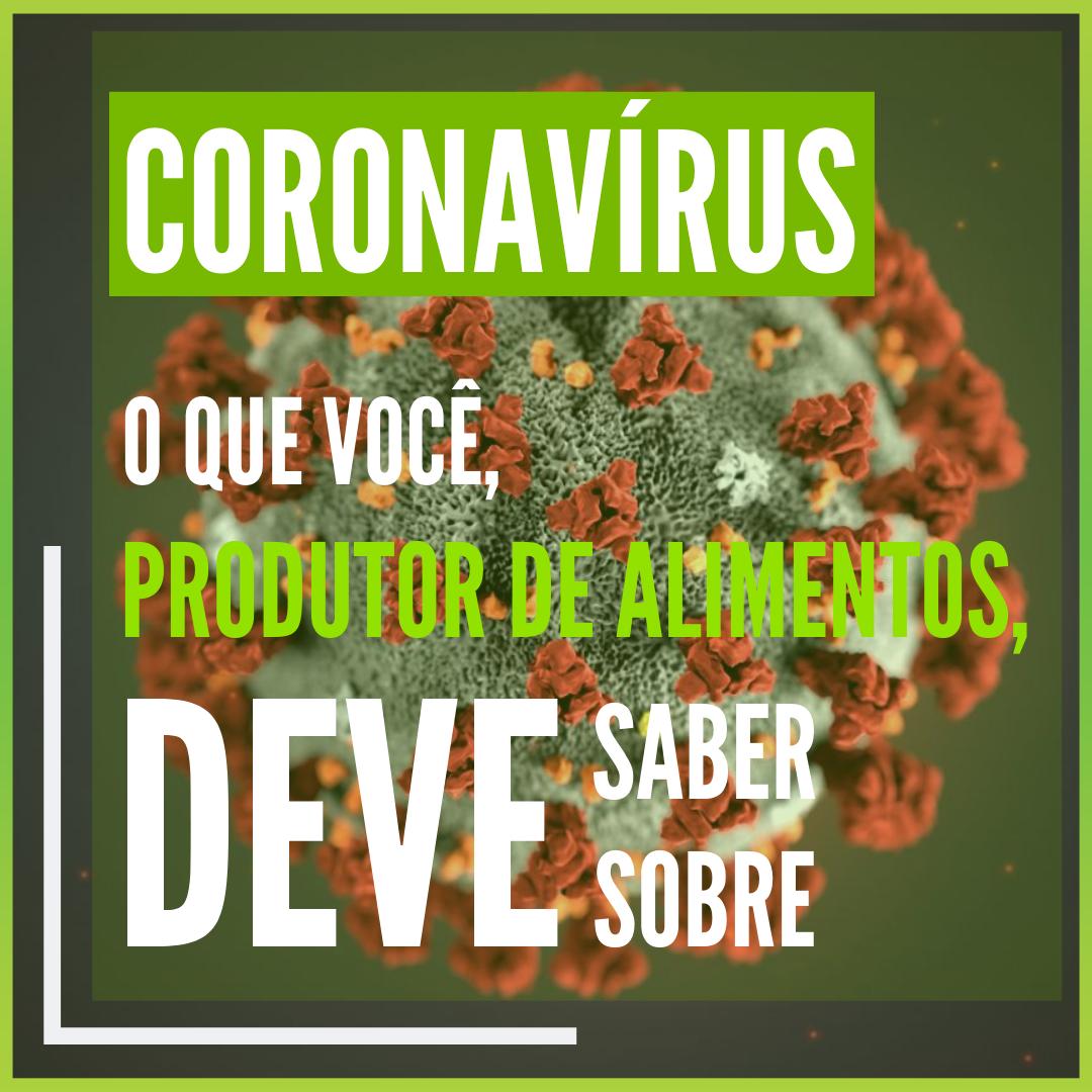 Coronavírus: O que você, produtor de alimentos, deve saber sobre